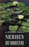 The Incredible World of Nichiren Buddhism, Suraj Jagtiani, 1452042349