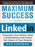 Maximum Success with Linkedin, Dan Sherman, 0071812342