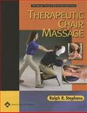Therapeutic Chair Massage, Stephens, Ralph R., 078174234X