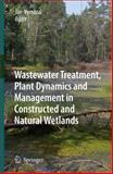 Wastewater Treatment, Plant Dynamics and Management in Constructed and Natural Wetlands, , 1402082347