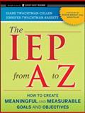 The IEP from A to Z, Diane Twachtman-Cullen and Jennifer Twachtman-Bassett, 047056234X