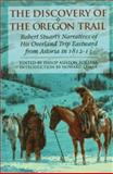 The Discovery of the Oregon Trail, Robert Stuart, 0803292341