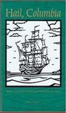 Hail Columbia : Robert Gray, John Kendrick and the Pacific Fur Trade, John Scofield, 0875952348