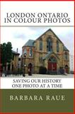 London Ontario in Colour Photos, Barbara Raue, 1496132343