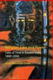 Religion, Law and Power : Tales of Time in Eastern India, 1860-2000, Banerjee-Dube, Ishita, 1843312344