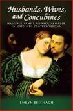 Husbands,Wives and Concubines : Marriage, Family, and Social Order in Sixteenth-Century Verona, Eisenach, Emlyn, 1931112347
