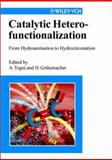Catalytic Heterofunctionalization, Hans-Jorg Grutzmacher, 3527302344