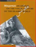 Muqarnas Vol. 17 : An Annual on the Visual Culture of the Islamic World, , 9004122346