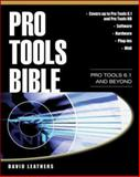 Pro Tools Bible : The Complete Digital Music Production Reference, Leathers, David, 0071412344