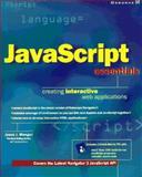 JavaScript Essentials : Creating Interactive Web Applications, Manger, Jason J., 0078822343