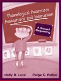 Phonological Awareness Assessment and Instruction : A Sound Beginning, Lane, Holly B. and Pullen, Paige C., 0205392342