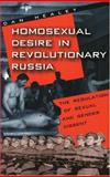 Homosexual Desire in Revolutionary Russia : The Regulation of Sexual and Gender Dissent, Healey, Dan, 0226322343