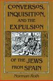 Conversos, Inquisition, and the Expulsion of the Jews from Spain, Roth, Norman, 0299142345