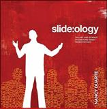 Slide:ology : The Art and Science of Creating Great Presentations, Duarte, Nancy, 0596522347