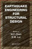 Earthquake Engineering for Structural Design, Chen, Wai-Fah and Lui, Eric M., 0849372348