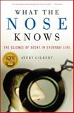 What the Nose Knows, Avery Gilbert, 140008234X
