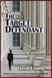 The Target Defendant, David Crump, 161027234X