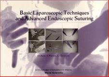Basic Laparoscopic Techniques and Advanced Endoscopic Suturing, Chew, Stephen and Wattiez, Arnaud, 9971692341