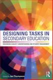 Designing Tasks in Secondary Education : Enhancing Subject Understanding and Student Engagement, , 0415712343
