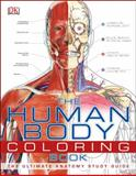 The Human Body Coloring Book, Dorling Kindersley Publishing Staff, 0756682347