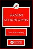Solvent Neurotoxicity, Arlien-Soborg, Peter, 0849362342