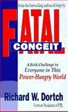 Fatal Conceit, Richard W. Dortch, 0892212349
