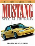 Mustang Special Editions, Brad Bowling and Jerry Heasley, 0896892344