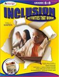 Inclusion Activities That Work! Grades 6-8, Karten, Toby J., 1412952344