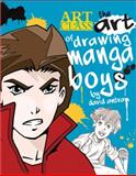 The Art of Drawing Manga Boys, David Antram, 1438002343
