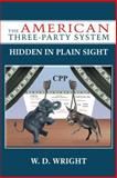 The American Three-Party System, W. D. Wright, 1477232346