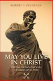 May You Live in Christ!, Robert Jennings, 1499182341