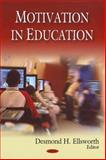 Motivation in Education, Desmond H. Elsworth, 1606922343