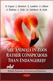 Are Animals in Zoos Rather Conspicuous Than Endangered?, D. Frynta, J. Maresova, E. Landova, S. Liskova, O. Simkova, 1616682345