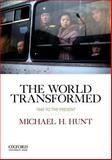 The World Transformed, 1945 to the Present, Hunt, Michael H., 0199372349