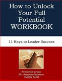 How to Unlock Your Full Potential Workbook, Frederick Cross and Amanda Goodson, 0615922341