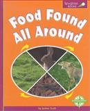 Food Found All Around, Janine Scott, 0756502349