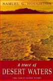A Trace of Desert Waters, Samuel G. Houghton, 0874172349