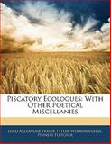 Piscatory Ecologues, Lord Alexander Fraser Tytl Woodhouselee and Phineas Fletcher, 1141682346