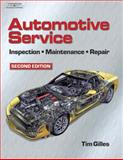 Automotive Service : Inspection, Maintenance and Repair, Gilles, Tim, 1401812341