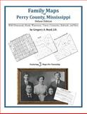 Family Maps of Perry County, Mississippi, Deluxe Edition : With Homesteads, Roads, Waterways, Towns, Cemeteries, Railroads, and More, Boyd, Gregory A., 1420312340