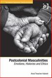 Postcolonial Masculinities : Emotions, Histories and Ethics, Kabesh, Amal Treacher, 1472412346