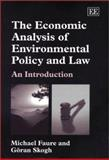 The Economic Analysis of Environmental Policy and Law : An Introduction, Faure, Michael and Skogh, Goran, 184376234X