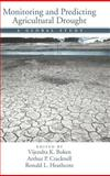Monitoring and Predicting Agricultural Drought : A Global Study, Boken, Vijendra K. and Cracknell, Arthur P., 019516234X