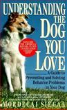 Understanding the Dog You Love, Mordecai Siegal, 0425142345