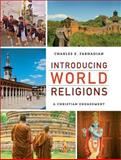 Introducing World Religions : A Christian Engagement, Farhadian, Charles E., 0801032342