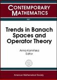 Trends in Banach Spaces and Operator Theory, , 0821832344