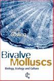 Bivalve Molluscs : Biology, Ecology and Culture, Gosling, Elizabeth, 0852382340