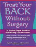 Treat Your Back Without Surgery, Stephen H. Hochschuler and Bob Reznik, 089793234X