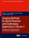 Imaging Methods for Novel Materials and Challenging Applications, Volume 3 : Proceedings of the 2012 Annual Conference on Experimental and Applied Mechanics, , 1461442346