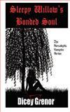 Sleepy Willow's Bonded Soul, Dicey Grenor, 1466322349